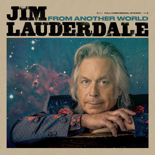 Jim Lauderdale – From Another World